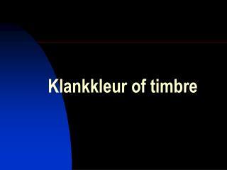 Klankkleur of timbre