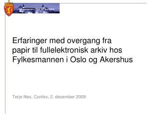 Erfaringer med overgang fra papir til fullelektronisk arkiv hos Fylkesmannen i Oslo og Akershus