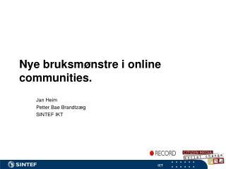 Nye bruksmønstre i online communities.