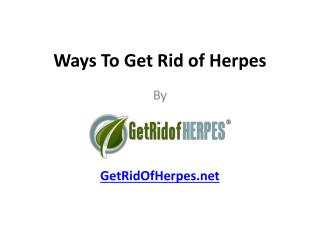 Ways To Get Rid of Herpes