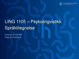 LING 1105 – Psykolingvistikk Språktilegnelse