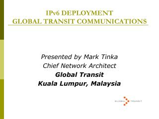 IPv6 DEPLOYMENT GLOBAL TRANSIT COMMUNICATIONS