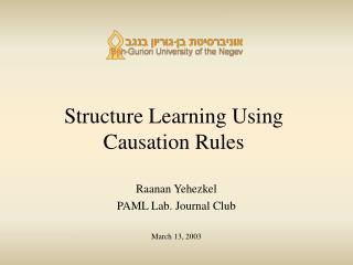 Structure Learning Using Causation Rules