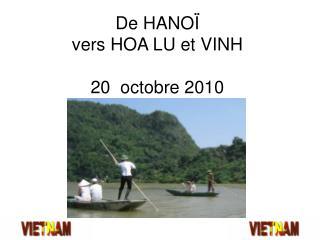 De HANOÏ vers HOA LU et VINH 20  octobre 2010