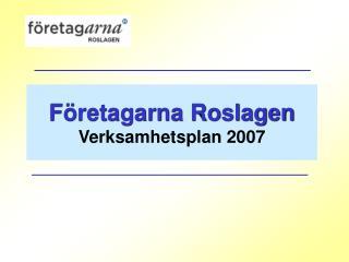 Företagarna Roslagen Verksamhetsplan 2007