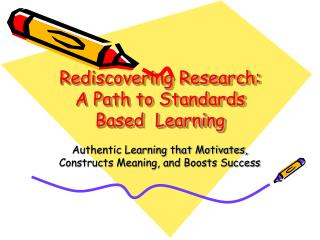 Rediscovering Research: A Path to Standards Based  Learning