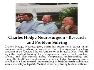 Charles Hodge Neurosurgeon - Research and Problem Solving