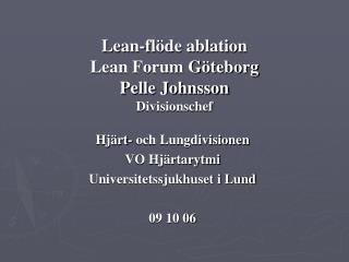 Hjärt- och Lungdivisionen VO Hjärtarytmi Universitetssjukhuset i Lund 09 10 06