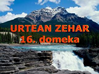 URTEAN ZEHAR 16. domeka