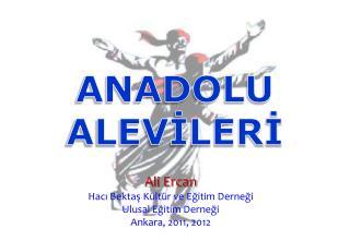 Ali Ercan Hacı  Bektaş  Kültür ve Eğitim Derneği Ulusal Eğitim Derneği Ankara, 2011, 2012