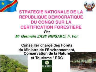 STRATEGIE NATIONALE DE LA REPUBLIQUE DEMOCRATIQUE DU CONGO SUR LA CERTIFICATION FORESTIERE