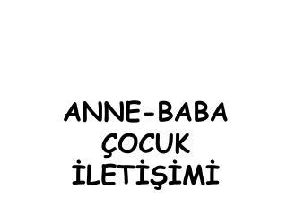 ANNE-BABA ÇOCUK İLETİŞİMİ