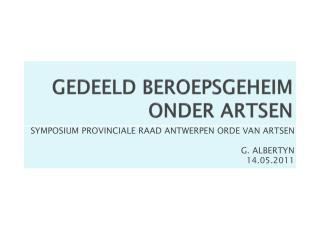 GEDEELD BEROEPSGEHEIM ONDER ARTSEN
