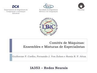Comit�s de M�quinas:  Ensembles e Misturas de Especialistas