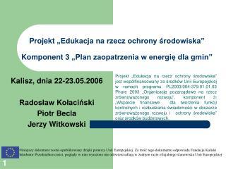 """Projekt """"Edukacja na rzecz ochrony środowiska""""  Komponent 3 """"Plan zaopatrzenia w energię dla gmin"""""""