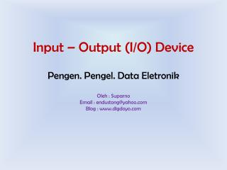 Input � Output (I/O) Device