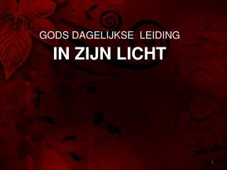 GODS DAGELIJKSE  LEIDING IN ZIJN LICHT