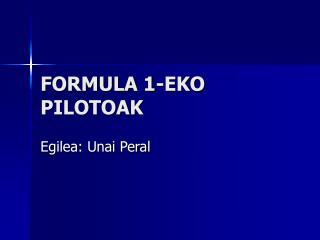 FORMULA 1-EKO PILOTOAK