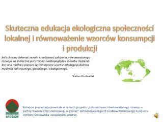 Skuteczna edukacja ekologiczna społeczności lokalnej i równoważenie wzorców konsumpcji