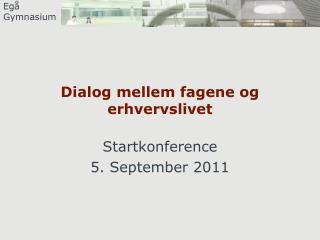 Dialog mellem fagene og  erhvervslivet
