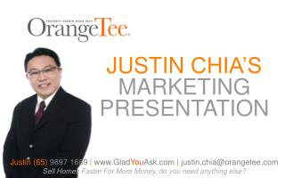 JUSTIN CHIA'S  MARKETING PRESENTATION
