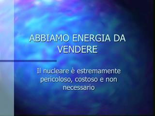ABBIAMO ENERGIA DA VENDERE