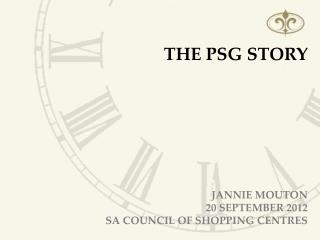 The  psg  story jannie mouton  20  september  2012 sa  council of shopping  centres