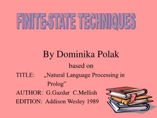 "By Dominika Polak based on  TITLE:      ""Natural Language Processing in 			Prolog"""