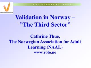 The National Validation Programme  1999-2002 Projects developing tools and methods: