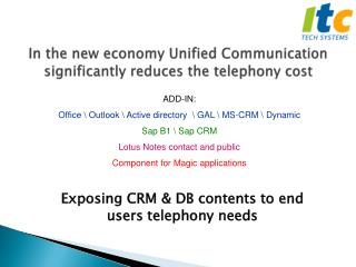 Exposing CRM & DB contents to end users telephony needs