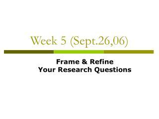 Week 5 Sept.26,06