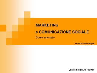 MARKETING  e COMUNICAZIONE SOCIALE Corso avanzato