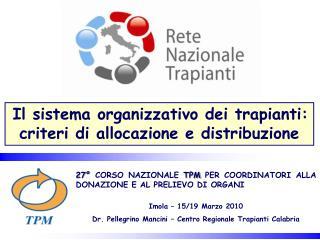 Il sistema organizzativo dei trapianti: criteri di allocazione e distribuzione