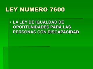 LEY NUMERO 7600