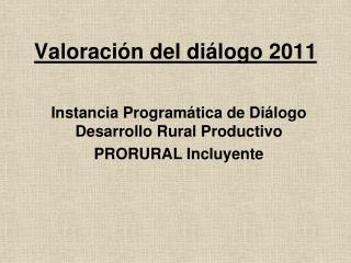 Valoración del diálogo 2011