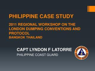 CAPT LYNDON F LATORRE PHILIPPINE COAST GUARD