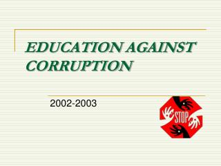 EDUCATION AGAINST CORRUPTION