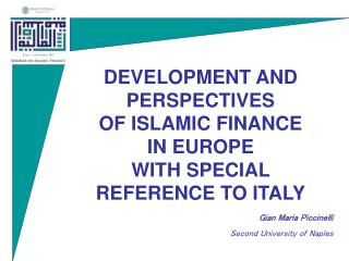 DEVELOPMENT AND PERSPECTIVES  OF ISLAMIC FINANCE  IN EUROPE  WITH SPECIAL REFERENCE TO ITALY