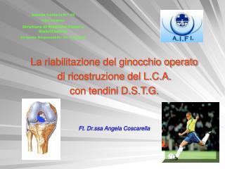 La riabilitazione del ginocchio operato  di ricostruzione del L.C.A.  con tendini D.S.T.G.