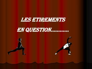 LES ETIREMENTS  EN QUESTION…………