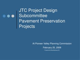 JTC Project Design Subcommittee  Pavement Preservation Projects