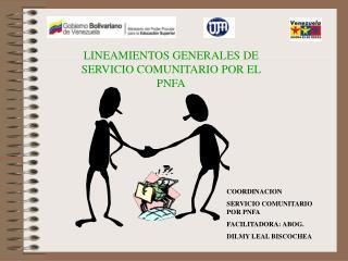 LINEAMIENTOS GENERALES DE SERVICIO COMUNITARIO POR EL PNFA