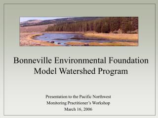 Bonneville Environmental Foundation Model Watershed Program