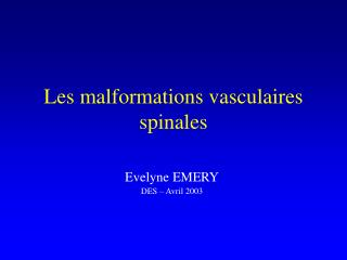 Les malformations vasculaires spinales