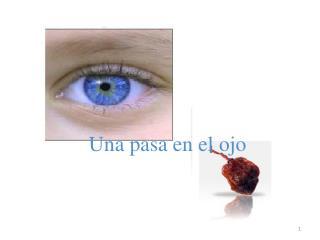 Una pasa en el ojo