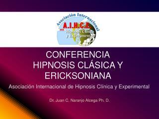 Conferencia Hipnosis Clásica y  Ericksoniana
