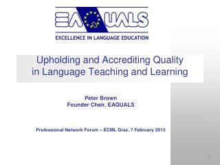 Upholding and Accrediting Quality  in Language Teaching and Learning