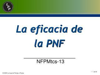 La eficacia de la PNF