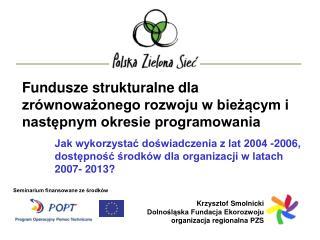 Fundusze strukturalne dla  zrównoważonego rozwoju w bieżącym i następnym okresie programowania