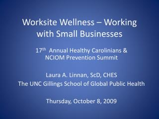 Worksite Wellness � Working with Small Businesses